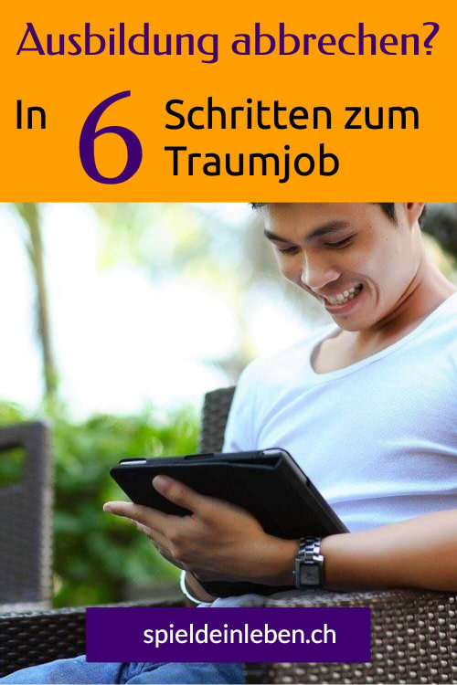 Ausbildung abbrechen – In 6 Schritten zum Traumjob