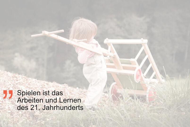 Spielen ist das Arbeiten und Lernen des 21. Jahrhunderts