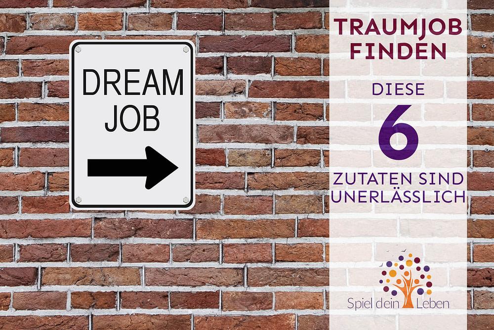 Traumjob finden. 6 Zutaten sind unerlässlich