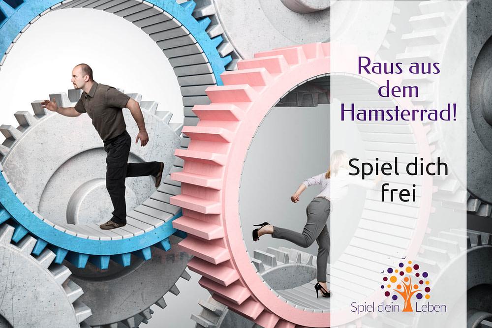 Raus aus dem Hamsterrad - spiel dich frei