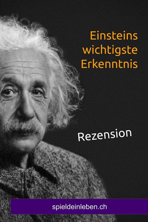 Einsteins wichtigste Erkenntnis – Rezension des Buches von Thomas Herold