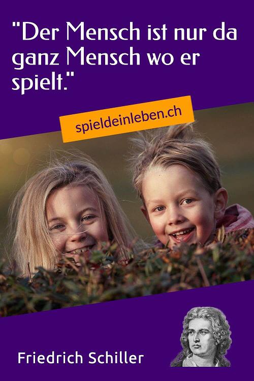Friedrich Schiller: Der Mensch ist nur da ganz Mensch, wo er spielt