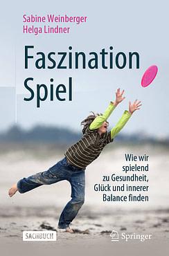 Sabine Weinberger, Helga Lindner: Faszination Spiel