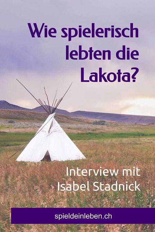 Wie spielerisch lebten die Lakota? Interview mit Isabel Stadnick