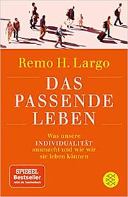 Remo Largo: Das passende Leben