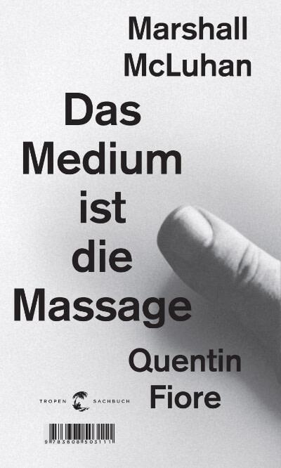 Marshall McLuhan: Das Medium ist die Massage