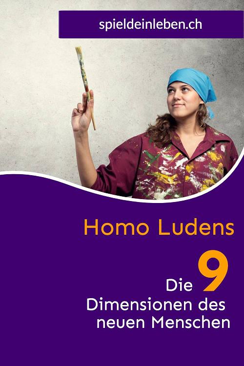 Homo Ludens – die 9 Dimensionen des neuen Menschen